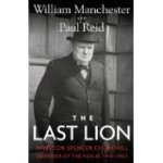 The Last Lion Winston Spencer Churchill Defender of the Realm 1940 1965