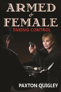 Armed and Female Taking Control by Paxton Quigley