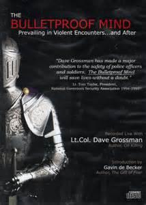 BulletProof Mind by Lt Colonel Dave Grossman