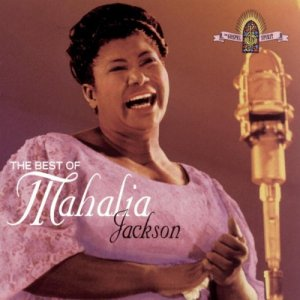 Mahalia Jackson The Best Of