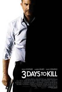 3 Days To Kill Staring Kevin Costner