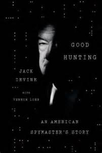 Good Hunting by Jack Devine CIA