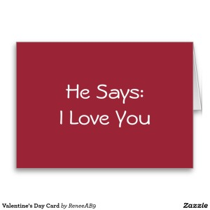 He Says I Love You Valentines Card