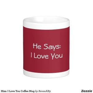 He Says I Love You
