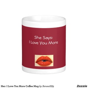 She Says I Love You More